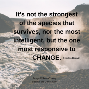It's not the strongest of the species, that survives, nor the most intelligent, but the one most responsive to change