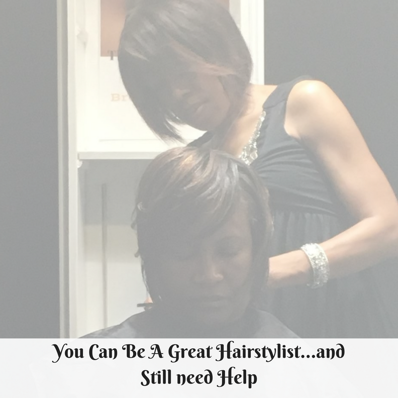 You Can Be A Great Hairstylist...and still need Help (1)